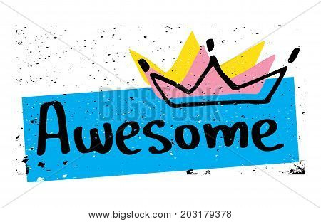 Awesome text and crown / T shirt graphics / Textile vector print design