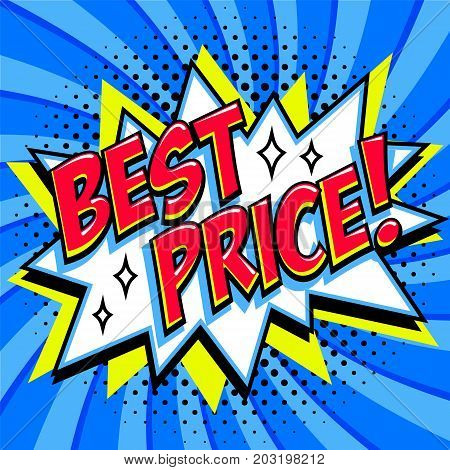 Best price - Comic book style word on a blue background. Best price comic text speech bubble. Banner in pop art comic style. Color summer banner in pop art style Ideal for web. Decorative background with bomb explosive. Vector illustration.