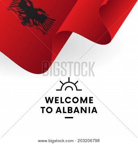 Welcome to Albania. Albania flag. Patriotic design. Vector illustration.