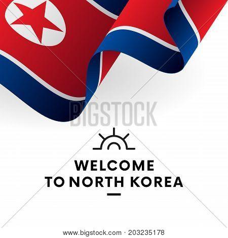 Welcome to North Korea. North Korea flag. Patriotic design. Vector illustration.