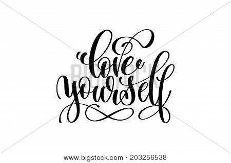 love yourself - hand written lettering inscription positive quote, motivation and inspiration phrase, black and white calligraphy vector illustration