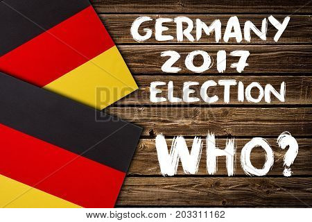 Election in Germany. GERMANY, 2017, ELECTION, inscription on a wooden background. Politics concept