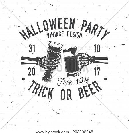 Halloween party. Trick or Beer. Vector Halloween retro badge. Overlay or Labels for shirt or logo, print, seal, stamp. Skeleton hands with glasses of magic beers. Typography design- stock vector.
