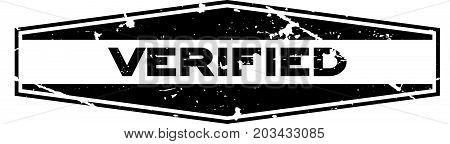 Grunge black verified wording hexagon rubber seal stamp on white background