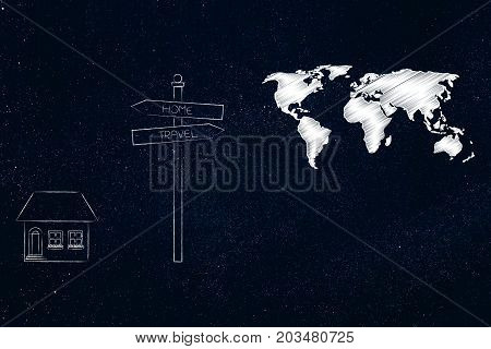 Road Sign Stay Home Or Go Travel, Residential House On One Side And World Map On The Other