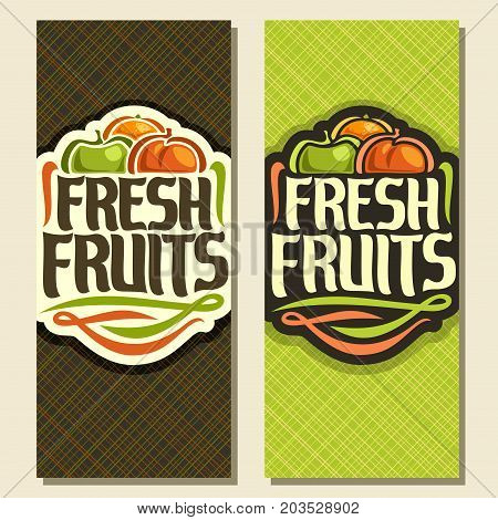 Vector vertical banners for set Fresh Fruits: juicy orange, green apple, sweet peach, decorative fruit logo, sign with original type font for text fresh fruits on geometric background for grocery shop