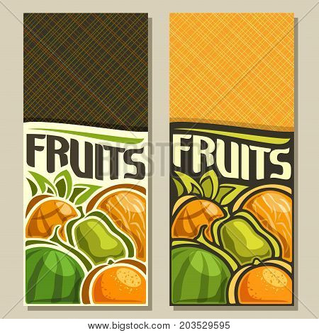 Vector vertical banners for Fruits with copy space: pineapple, yellow melon, green pear, juicy watermelon, orange, veg fruit mix, layout with original font for text fruits with abstract background up.