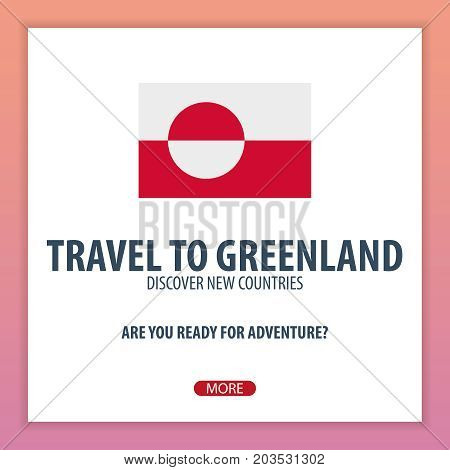 Travel To Greenland. Discover And Explore New Countries. Adventure Trip.