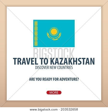 Travel To Kazakhstan. Discover And Explore New Countries. Adventure Trip.