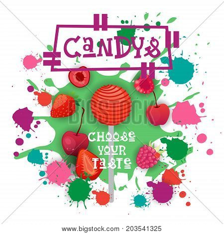 Candys Berry Lolly Dessert Colorful Icon Choose Your Taste Cafe Poster Vector Illustration