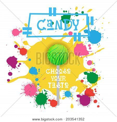 Candy Lolly Dessert Colorful Icon Choose Your Taste Cafe Poster Vector Illustration