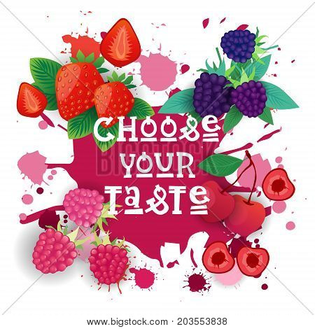 Choose Your Taste Banner Berries Collection Cafe Logo Colorful Sweet Beautiful Delicious Food Flat Vector Illustration