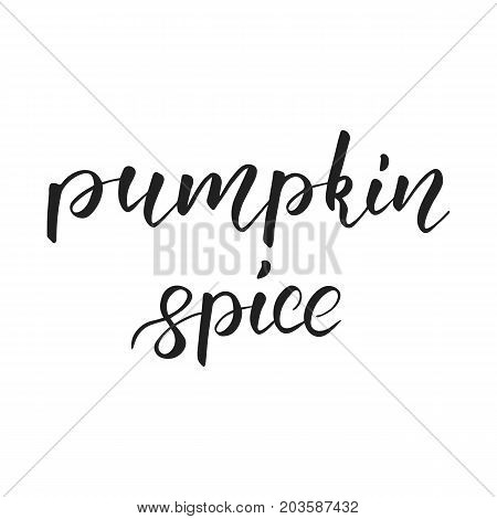 Thanksgiving lettering. Pumpkin spice hand lettering. Lettering for Thanksgiving Day.