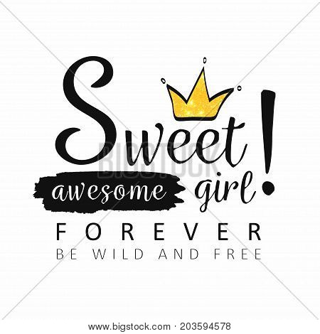 Slogan Graphics For T Shirt. Sweet Lettering With Golden Crown Typography For T Shirt Print