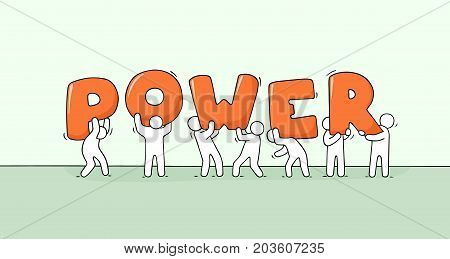 Sketch of working little people with big word Power. Doodle cute miniature scene of strong workers. Hand drawn cartoon vector illustration for business design.