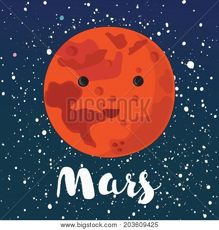 Vector cartoon illustration of cute smiling Mars face. Colorful Vector Illustration of red planet in space on stars dark background. Hand drawn lettering name