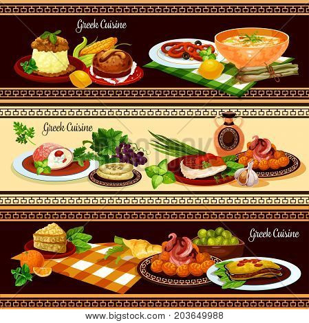 Greek cuisine restaurant banners. Meat roll with cheese and pickled olive, pita bread with herbs, fried fish with vegetables, eggplant casserole moussaka, chicken stew, squid in wine sauce, cake