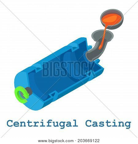 Centrifugal casting metalwork icon. Isometric illustration of centrifugal casting metalwork vector icon for web poster