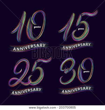 Set of 10, 15, 25, 30 years anniversary. Hand written lettering numbers. Anniversary celebration background for card, poster, print. Trendy colorful style. Isolated on background Vector illustration