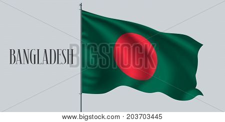 Bangladesh waving flag on flagpole vector illustration. Two colors elements of Bangladeshi wavy realistic flag as a symbol of country