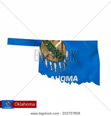 Oklahoma State Map With Waving Flag Of Us State.