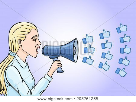 The girl sends in a megaphone a lot of likes.