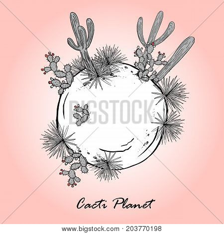 Cute card with cacti planet. Saguaro, prickly pear, and blue agave on the small planet. Hand drawn vector illustration