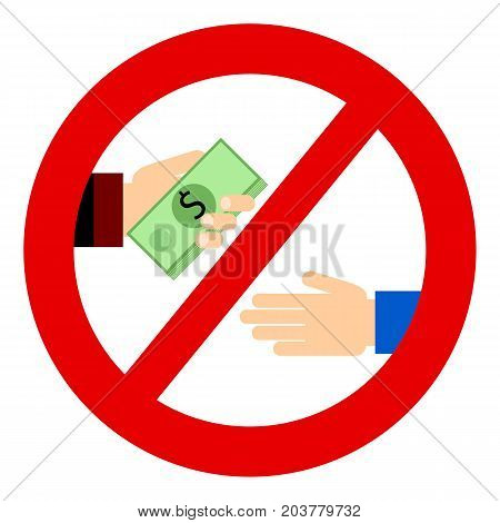 Corruption. Businessman gives a bribe. Corrupt practices. Vector illustration. Red prohibition sign.
