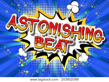 Astonishing Beat - Comic book word on abstract background.