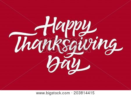 Thanksgiving Day - vector hand drawn brush pen lettering design image. Red background. Use this high quality calligraphy for your banners, flyers, cards. Celebrate the holiday of thankfulness.