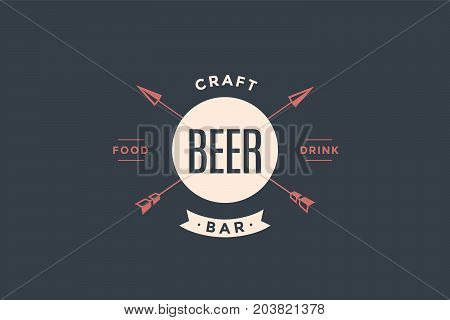 Emblem of Beer bar with arrows and text Craft bar, Beer, Food, Drink. Logo template for bar, pub in vintage retro style. Logo, signs, labels, identity, badges for business brands. Vector Illustration