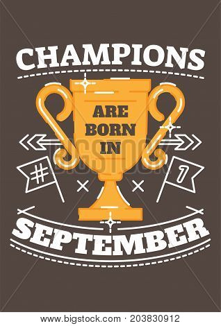 Champions are Born in September. Birthday greeting present as t-shirt, card or poster with illustrated, line style ribbon graphics text.