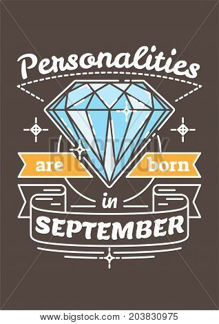 Personalities are Born in September. Birthday greeting present as t-shirt, card or poster with illustrated, line style ribbon graphics text.