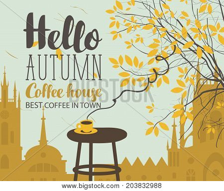 Vector banner on the coffee theme with autumn landscape in retro style with the inscriptions with a cup of hot coffee on the table and autumn tree on the background of old european town