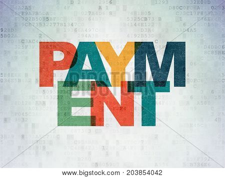 Currency concept: Painted multicolor text Payment on Digital Data Paper background