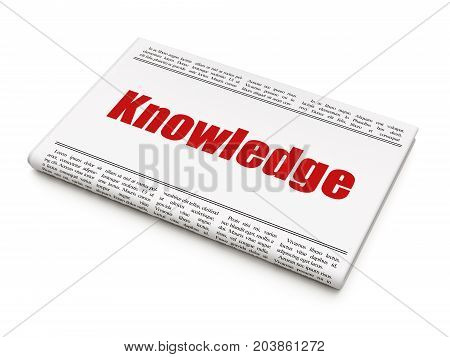 Education concept: newspaper headline Knowledge on White background, 3D rendering