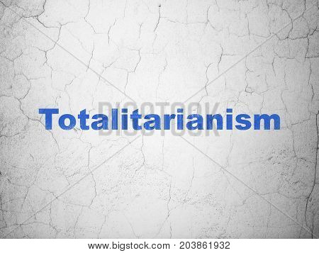 Politics concept: Blue Totalitarianism on textured concrete wall background