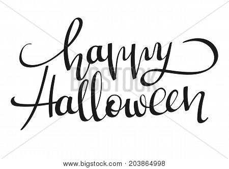 Hand-written lettering calligraphic phrase Happy Halloween. Vector design illustration isolated on white background