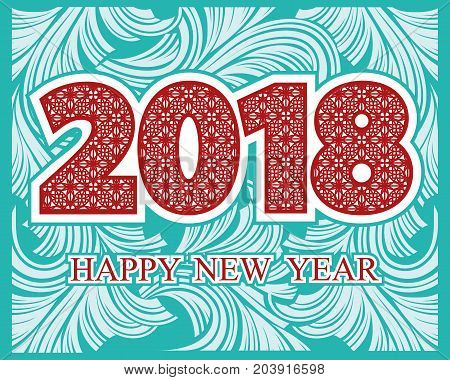 2018 Happy New Year. Background with greeting text on the tracery of the frost patterned. Vector illustration for holiday cards holiday invitations calendar poster or banner