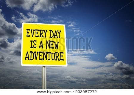 Everyday is a new adventure inspirational quote