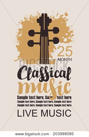 Vector poster for music concert with a violin neck on a grunge background the inscription classical music and place for text in retro style