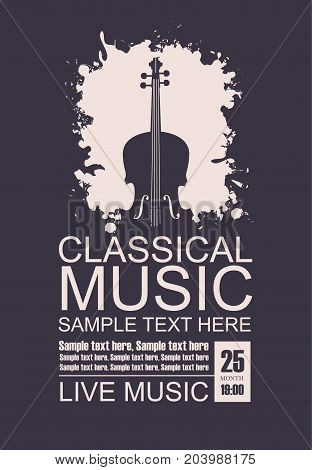 Vector poster for music concert with a violin on a black background the words classical music and place for text in grunge style
