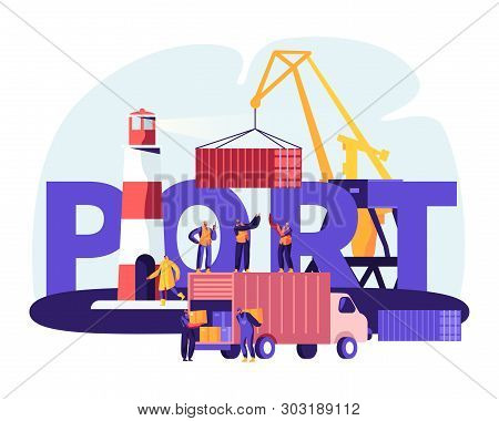 Shipping Port Concept. Harbor Crane Loading Containers, Seaport Workers Carry Boxes From Truck In Do