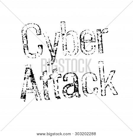 Cyber Attack Stamp On White. Stamps And Advertisement Labels Series.