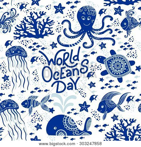 World Ocean Day Hand Drawn Lettering And Underwater Animals. Jellyfishes, Whales, Octopus, Starfishe