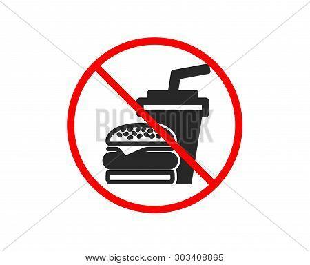 No Or Stop. Hamburger With Drink Icon. Fast Food Restaurant Sign. Hamburger Or Cheeseburger Symbol.