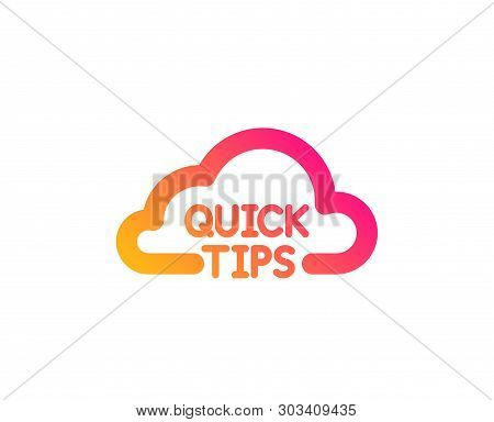 Quick Tips Cloud Icon. Helpful Tricks Sign. Classic Flat Style. Gradient Quick Tips Icon. Vector