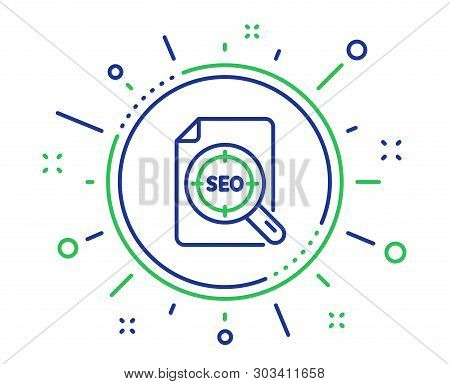 Seo Target Line Icon. Search Engine Optimization Sign. File Document Symbol. Quality Design Elements