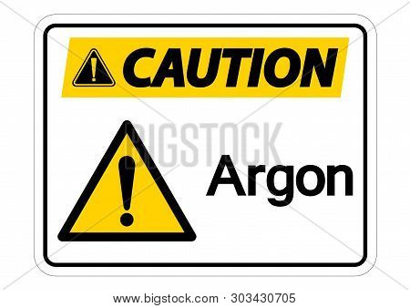 Caution Argon Symbol Sign Isolate On White Background,vector Illustration