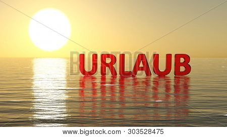 Urlaub (German for: Holiday) lettering on surface of the sea with sunset in the background (3d rendering)